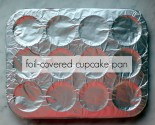 "favor-""ette"": foil-covered cupcake pans"